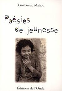 Guillaume Mahot - Poésies de jeunesse.