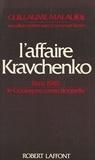 Guillaume Malaurie - L'Affaire Kravchenko.