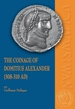 Guillaume Malingue - The Coinage of Domitius Alexander (308-310 AD).