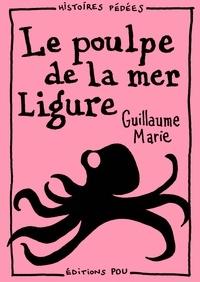 Guillaume Marie - Le poulpe de la mer Ligure.
