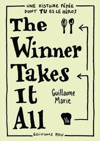 Guillaume Marie - The Winner Takes It All - Une histoire pédée dont tu es le héros.