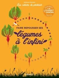 Guillaume Marinette - Faire repousser ses légumes à l'infini.