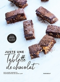 Guillaume Marinette - Juste une tablette de chocolat.