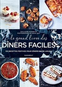 Guillaume Marinette - Le grand livre des dîners faciles.
