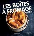 Guillaume Marinette - Les boîtes à fromage au four.