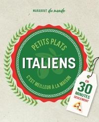 Guillaume Marinette - Petits plats italiens - C'est meilleur à la maison.