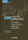 Guillaume Marrel et Renaud Payre - Temporalité(s) politique(s) - Le temps dans l'action politique collective.