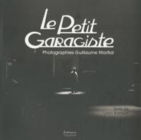 Guillaume Martial et Lilian Bathelot - Le petit garagiste.