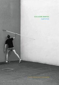 Guillaume Martial - Slap-Stick.