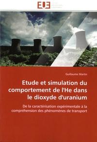 Etude et simulation du comportement de l'He dans le dioxyde d'uranium- De la caractérisation expérimentale à la compréhension des phénomènes de transport - Guillaume Martin | Showmesound.org