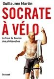 Guillaume Martin - Socrate à vélo - Le tour de France des philosophes.
