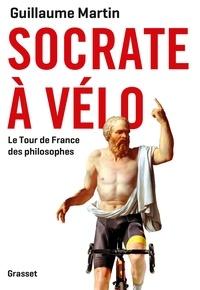 Téléchargements de livres électroniques gratuits Socrate à vélo  - Le tour de France des philosophes par Guillaume Martin