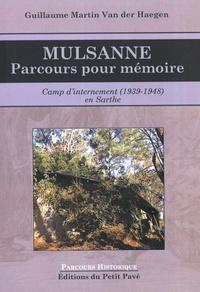 Guillaume Martin Van der Haegen - Mulsanne, parcours pour mémoire - Camp d'internement (1939-1948) en Sarthe.