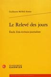 Guillaume McNeil Arteau - Le relevé des jours - Emile Zola écrivain-journaliste.