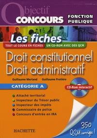 Guillaume Merland et Guillaume Protière - Droit constitutionnel - Droit administratif - Les fiches Catégorie A. 1 Cédérom