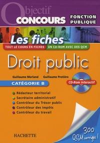Guillaume Merland et Guillaume Protière - Droit public - Les fiches Catégorie B. 1 Cédérom