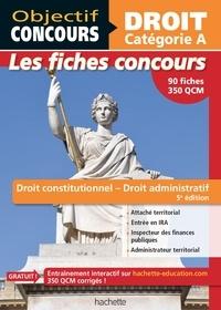 Guillaume Merland et Guillaume Protière - Fiches Droit constitutionnel et droit administratif - Cat A.