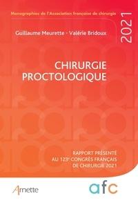 Guillaume Meurette et Valérie Bridoux - Chirurgie proctologique - Rapport présenté au 123e congrès français de chirurgie. Paris, 30 août-1er septembre 2021.