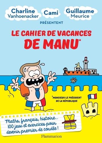 Le cahier de vacances de Manu - Guillaume MeuriceCharline Vanhoenacker Cami - Format PDF - 9782081481466 - 6,99 €