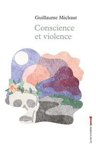Guillaume Michaut - Conscience et violence.
