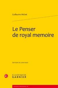 Le penser de royal mémoire (1518) - Guillaume Michel |