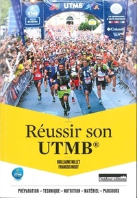 Guillaume Millet et François Nicot - Réussir son UTMB.