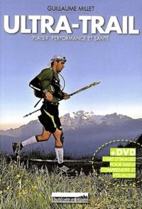 Guillaume Millet - Ultra-Trail - Plaisir, performance et santé. 1 Cédérom