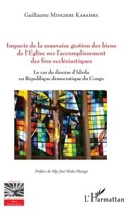 Deedr.fr Impacts de la mauvaise gestion des biens de l'Eglise sur l'accomplissement des fins ecclésiastiques - Le cas du diocèse d'Idiofa en République démocratique du Congo Image