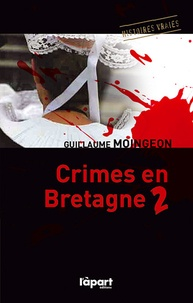 Guillaume Moingeon - Crimes en Bretagne - Tome 2.