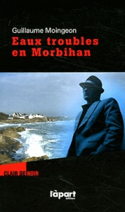 Guillaume Moingeon - Eaux troubles en Morbihan.