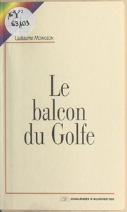 Guillaume Moingeon - Le balcon du Golfe.
