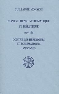 Contre Henri schismatique et hérétique - Suivi de Contre les hérétiques et schismatiques.pdf