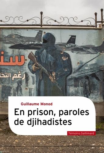 En prison, paroles de djihadistes - Format ePub - 9782072827280 - 12,99 €