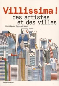 Guillaume Monsaingeon - Villissima ! - Des artistes et des villes.