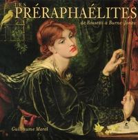 Les préraphaélites- De Rossetti à Burne-Jones - Guillaume Morel |