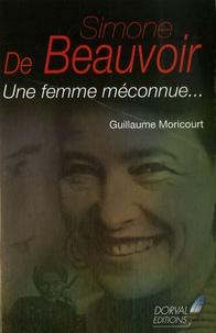 Guillaume Moricourt - Simone de Beauvoir - Une femme méconnue....