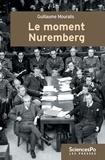 Guillaume Mouralis - Le moment Nuremberg - Le procès international, les lawyers et la question raciale.