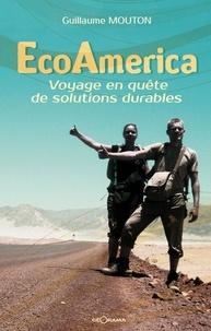 Guillaume Mouton - EcoAmerica - Voyage en quête de solutions durables.