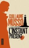 Guillaume Musso - L'instant présent.