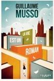 Guillaume Musso - La vie est un roman.
