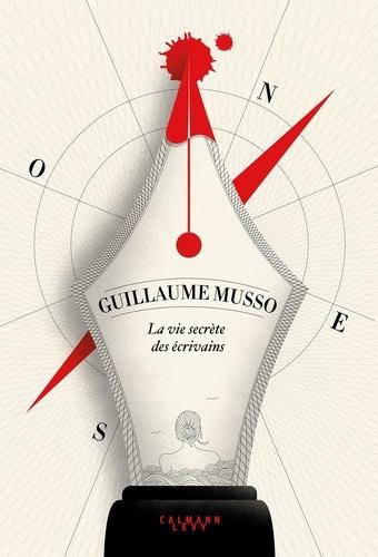 La vie secrète des écrivains - Guillaume Musso - Format ePub - 9782702165669 - 13,99 €