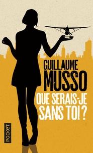 Fichier ebook txt téléchargement gratuit Que serais-je sans toi ? 9782266276191 iBook ePub PDB par Guillaume Musso en francais