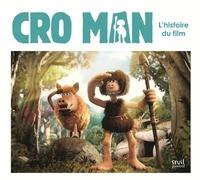 Guillaume Nail - Cro Man - L'histoire du film.