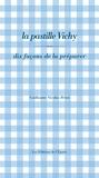 Guillaume Nicolas-Brion - La pastille Vichy - Dix façons de la préparer.