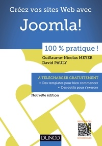 Guillaume-Nicolas Meyer et David Pauly - Créez votre site web avec Joomla! - 100 % pratique Nouvelle édition.