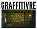 Guillaume Normand et Grégoire Vilanova - Graffitivre - Des bombes, des bières, des murs.