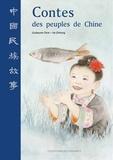 Guillaume Olive et Zhihong He - Contes des peuples de Chine.