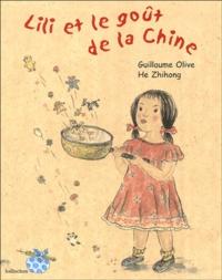 Guillaume Olive et Zhihong He - Lili et le goût de la Chine.