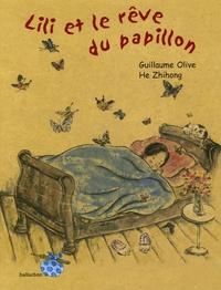 Guillaume Olive et Zhihong He - Lili et le rêve du papillon.