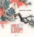 Guillaume Olive et Zhihong He - Voilà le loup !.
